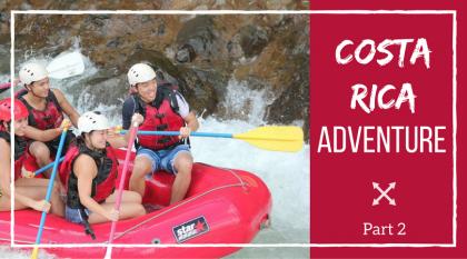 Costa Rica Adventure Part 2