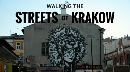 Walking the Streets of Krakow
