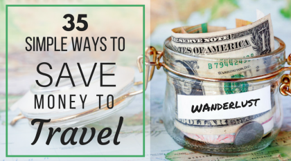 35 Simple Ways To Save Money To Travel